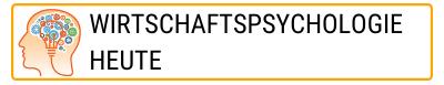 WIRTSCHAFTSPSYCHOLOGIE HEUTE